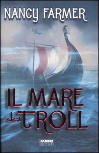Il mare dei Troll - Nancy Farmer - copertina