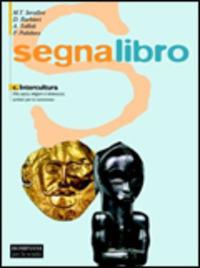 Segnalibro. Per le Scuole superiori. Vol. 3 - Serafini Maria Teresa Barbieri Daniele Toffoli Antonio - wuz.it