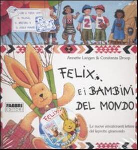 Felix e i bambini del mondo. Con gadget - Annette Langen,Constanza Droop - copertina
