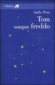 Tom sangue freddo - Sally Prue - 2