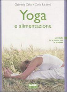 Libro Yoga e alimentazione Gabriella Cella Al-Chamali , Carla Barzanò