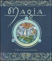 Magia. Il libro dei segreti di Merlino