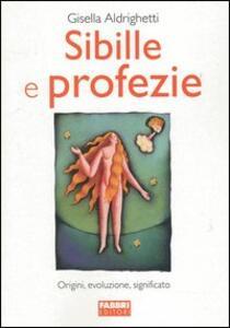 Sibille e profezie - Gisella Aldrighetti - copertina