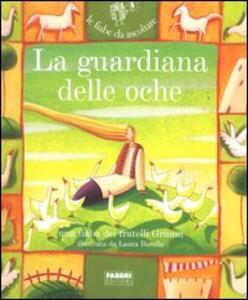 La guardiana delle oche. Con CD Audio - Jacob Grimm,Wilhelm Grimm - copertina