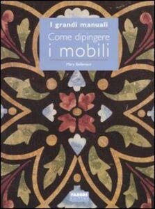 Libro Come dipingere i mobili Mary Bellentani