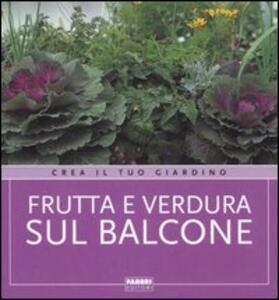 Frutta e verdura sul balcone - copertina