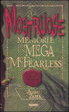 Le mostruose memorie di un Mega McFearless - Ahmet Zappa - copertina