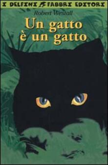 Un gatto è un gatto - Robert Westall - copertina