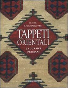 Tappeti orientali. Caucasici, persiani - Doris Eder,Erich Aschenbrenner - copertina