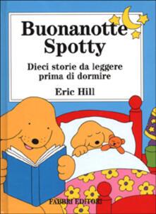Buonanotte Spotty. Dieci storie da leggere prima di dormire - Eric Hill - copertina
