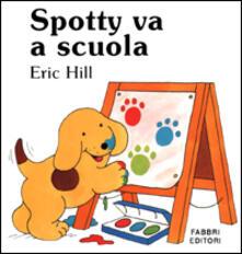 Spotty va a scuola - Eric Hill - copertina