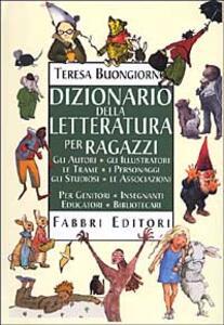 Dizionario della letteratura per ragazzi - Teresa Buongiorno - copertina