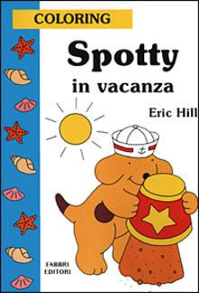 Spotty in vacanza - Eric Hill - copertina