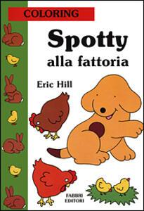 Spotty alla fattoria - Eric Hill - copertina