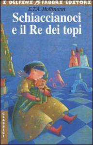 Lo Schiaccianoci e il Re dei topi - Ernst T. A. Hoffmann - copertina