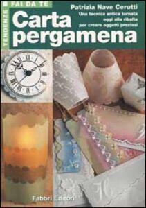 Foto Cover di Carta pergamena, Libro di Patrizia Nave Cerutti, edito da Fabbri