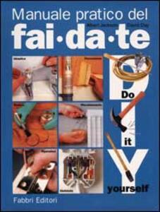 Manuale pratico del fai da te - Albert Jackson,David Day - copertina