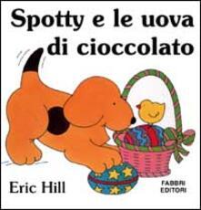 Spotty e le uova di cioccolato - Eric Hill - copertina