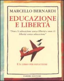 Educazione e libertà - Marcello Bernardi - copertina