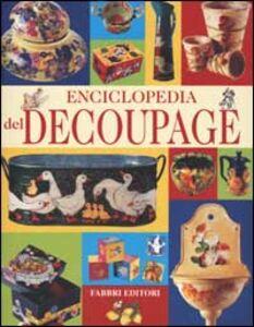 Foto Cover di Enciclopedia del découpage, Libro di  edito da Fabbri