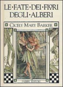 Le fate dei fiori degli alberi - Cicely M. Barker - copertina