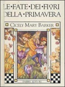 Le fate dei fiori della primavera - Cicely M. Barker - copertina