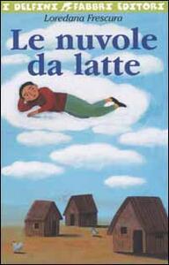 Le nuvole da latte - Loredana Frescura - copertina