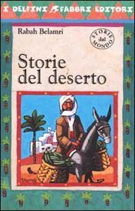 Foto Cover di Storie del deserto, Libro di Rabah Belamri, edito da Fabbri