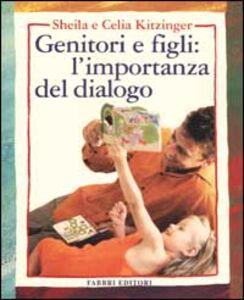 Libro Genitori e figli: l'importanza del dialogo Sheila Kitzinger , Celia Kitzinger