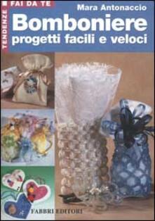 Bomboniere progetti facili e veloci - Mara Antonaccio - copertina
