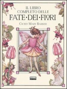 Il libro completo delle fate dei fiori - Cicely M. Barker - copertina