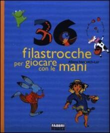 Trentasei filastrocche per giocare con le mani - Albena Ivanovitch-Lair - copertina