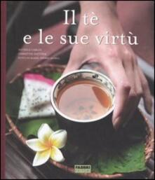 Il tè e le sue virtù - Michèle Carles,Christine Dattner - copertina
