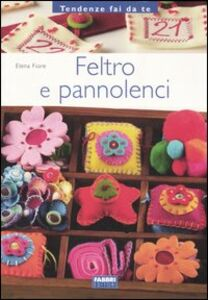 Libro Feltro e pannolenci Elena Fiore