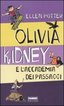 Olivia Kidney e l'Accademia dei passaggi - Ellen Potter - copertina