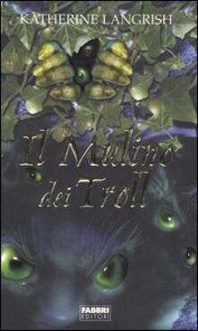 Il mulino dei Troll - Katherine Langrish - copertina