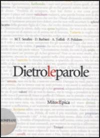 Dietro le parole. Epica. Per le Scuole superiori - Serafini Mariateresa Barbieri Daniele Toffoli Antonio - wuz.it