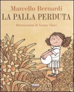 La palla perduta - Marcello Bernardi,Vanna Vinci - copertina