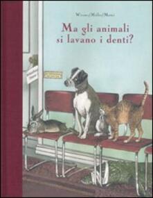 Daddyswing.es Ma gli animali si lavano i denti? Ediz. illustrata Image