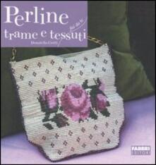 Perline. Trame e tessuti - Donatella Ciotti - copertina