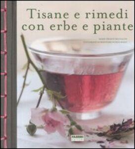 Foto Cover di Tisane e rimedi con erbe e piante, Libro di Marie-France Michalon, edito da Fabbri