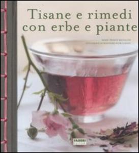 Libro Tisane e rimedi con erbe e piante Marie-France Michalon