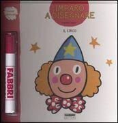 Libro Il circo. Imparo a disegnare. Con gadget Raphaël Hadid