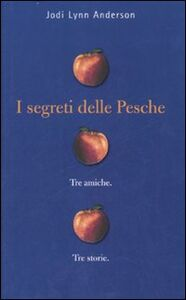 Foto Cover di I segreti delle pesche, Libro di Jodi L. Anderson, edito da Fabbri