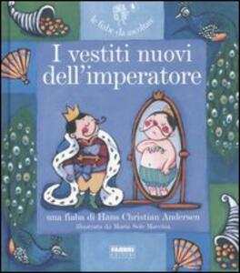 I vestiti nuovi dell'imperatore. Ediz. illustrata. Con CD Audio - Hans Christian Andersen,Paola Parazzoli - copertina