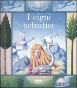 I cigni selvatici. Ediz. illustrata. Con CD Audio - Hans Christian Andersen,Paola Parazzoli - copertina