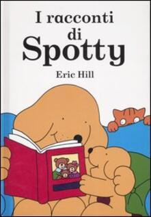I racconti di Spotty - Eric Hill - copertina