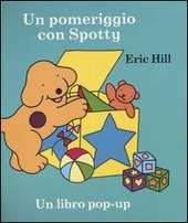 Un pomeriggio con Spotty. Libro pop-up