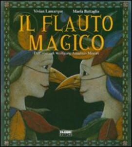 Il flauto magico - Vivian Lamarque,Maria Battaglia - copertina
