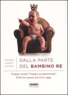 Dalla parte del bambino re - Simone Korff-Sausse - copertina